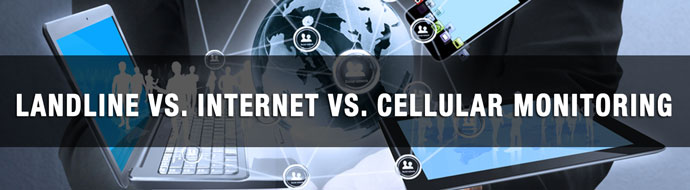 landline vs internet vs cellular monitoring